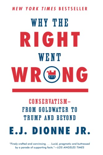 9781476763804: Why the Right Went Wrong: Conservatism--From Goldwater to Trump and Beyond