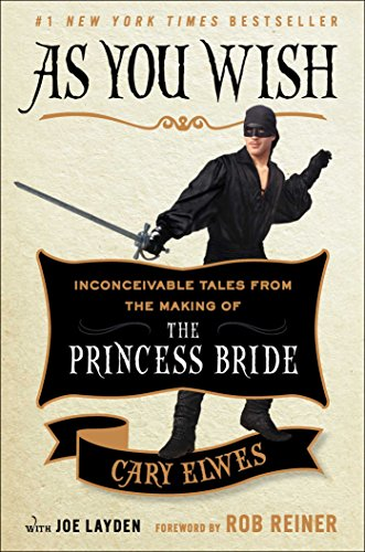 As You Wish: Inconceivable Tales From the: Elwes, Cary
