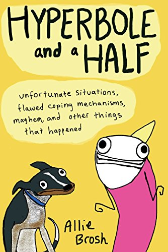 9781476764597: Hyperbole and a Half: Unfortunate Situations, Flawed Coping Mechanisms, Mayhem, and Other Things That Happened