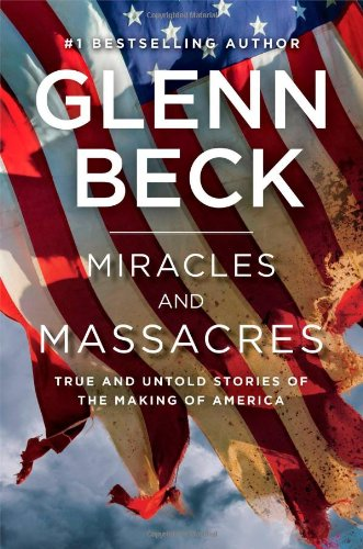 9781476764740: Miracles and Massacres: True and Untold Stories of the Making of America