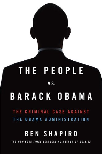 The People vs. Barack Obama : The: Ben Shapiro