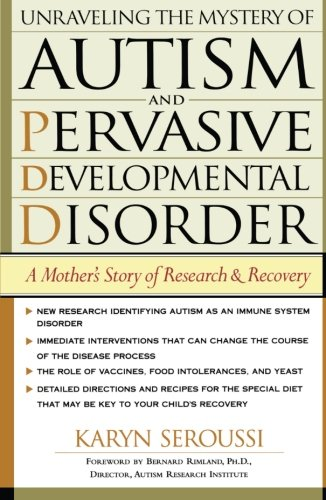 9781476765280: Unraveling The Mystery Of Autism And Pervasive Developmental Disorder: A Mothers Story Of Research And Recovery