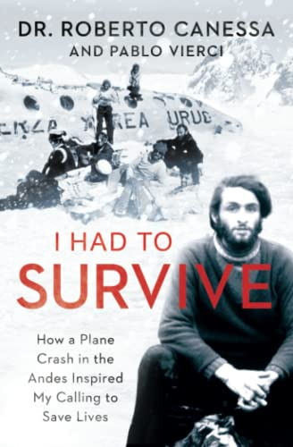 9781476765457: I Had to Survive: How a Plane Crash in the Andes Inspired My Calling to Save Lives