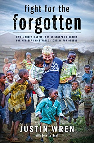 9781476765587: Fight for the Forgotten: How a Mixed Martial Artist Stopped Fighting for Himself and Started Fighting for Others
