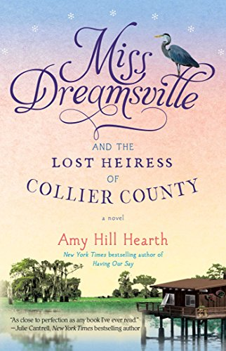 Miss Dreamsville and the Lost Heiress of Collier County: Hearth, Amy Hill