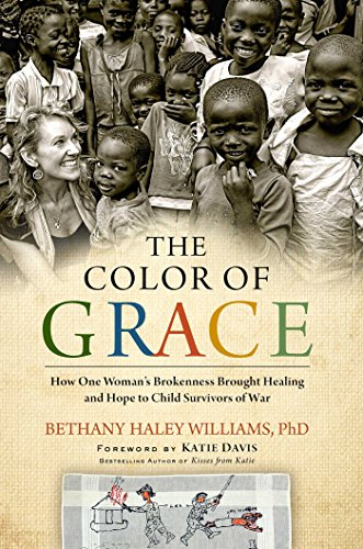 9781476766256: The Color of Grace: How One Woman's Brokenness Brought Healing and Hope to Child Survivors of War