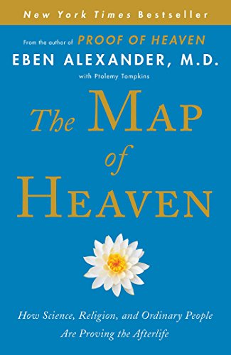 9781476766393: The Map of Heaven: How Science, Religion, and Ordinary People Are Proving the Afterlife