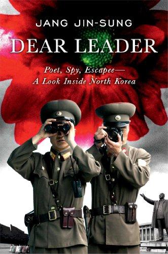 9781476766553: Dear Leader: Poet, Spy, Escapee--A Look Inside North Korea