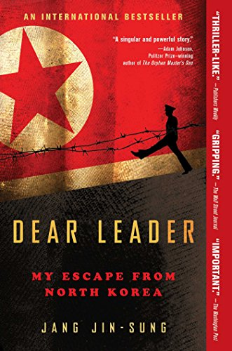 Dear Leader: My Escape from North Korea: Jin-sung, Jang