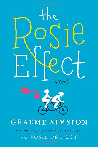 The Rosie Effect: A Novel: Simsion, Graeme