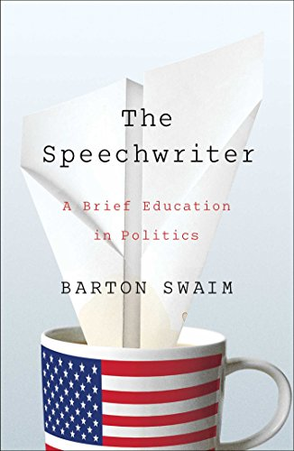 9781476769929: The Speechwriter: A Brief Education in Politics