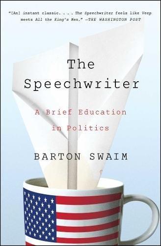 9781476769943: The Speechwriter: A Brief Education in Politics