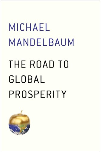 9781476769998: The Road to Global Prosperity