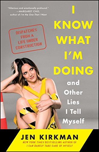 9781476770284: I Know What I'm Doing -- And Other Lies I Tell Myself: Dispatches from a Life Under Construction