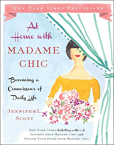 At Home with Madame Chic: Becoming a: Scott, Jennifer L.