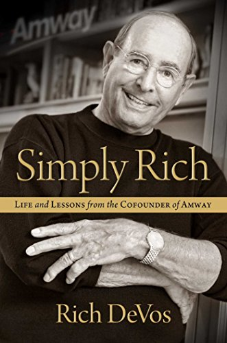 9781476770574: Simply Rich: Life and Lessons from the Cofounder of Amway: A Memoir