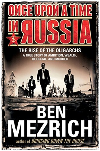 9781476771892: Once Upon a Time in Russia: The Rise of the Oligarchs a True Story of Ambition, Wealth, Betrayal, and Murder