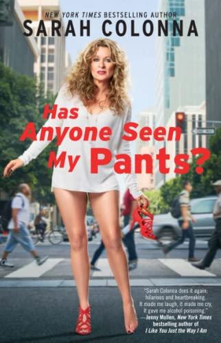 Has Anyone Seen My Pants?: Colonna, Sarah
