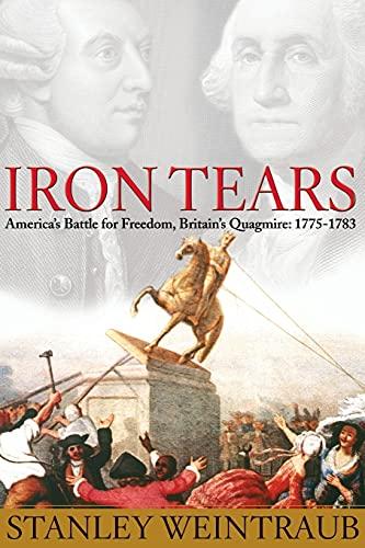 9781476772134: Iron Tears: America's Battle for Freedom, Britain's Quagmire: 1775-1783