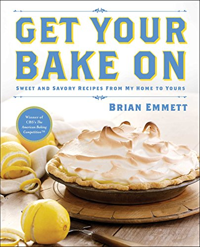 9781476772561: Get Your Bake On: Sweet and Savory Recipes from My Home to Yours
