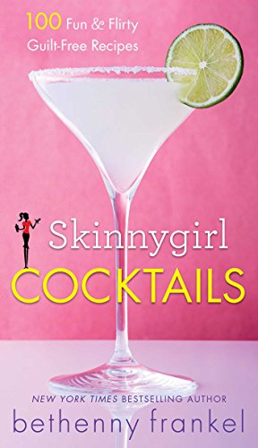 9781476773025: Skinnygirl Cocktails: 100 Fun & Flirty Guilt-Free Recipes