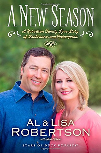 A New Season: A Robertson Family Love Story of Brokenness and Redemption: Robertson, Al; Robertson,...