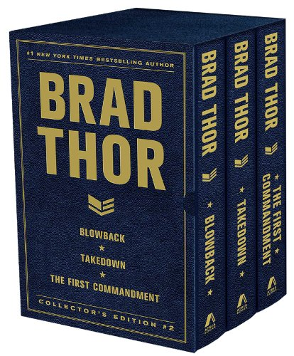 Brad Thor Collectors' Edition #2: Blowback, Takedown, and The First Commandment: Thor, Brad