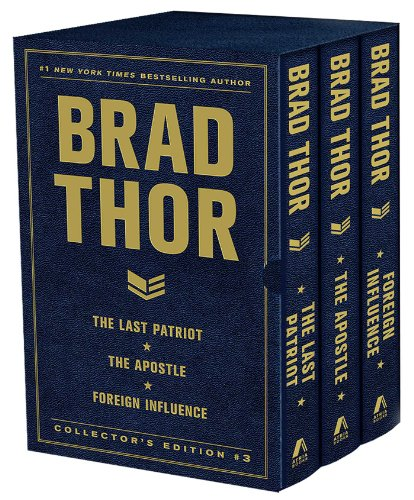 Brad Thor Collectors Edition #3: The Last Patriot, the Apostle, and Foreign Influence (Hardback): ...