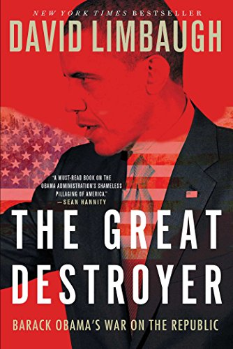 9781476774428: The Great Destroyer: Barack Obama's War on the Republic
