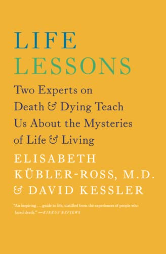 9781476775531: Life Lessons: Two Experts on Death and Dying Teach Us About the Mysteries of Life and Living