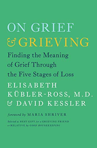 9781476775555: On Grief & Grieving: Finding the Meaning of Grief Through the Five Stages of Loss
