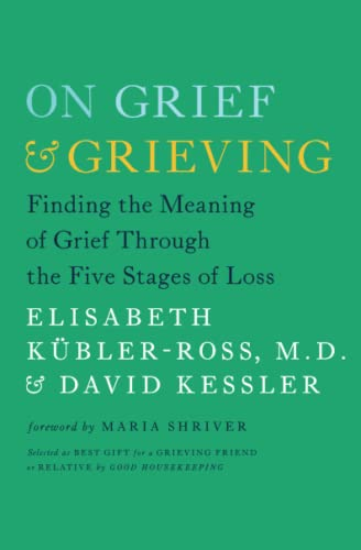 9781476775555: On Grief and Grieving: Finding the Meaning of Grief Through the Five Stages of Loss