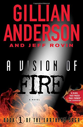 A Vision of Fire: Book 1 of The EarthEnd Saga: Gillian Anderson