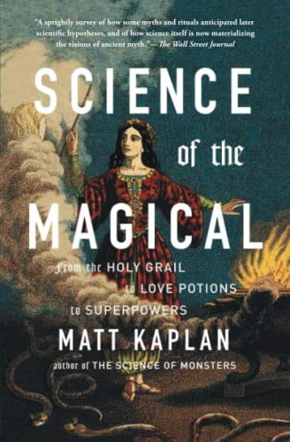 9781476777115: Science of the Magical: From the Holy Grail to Love Potions to Superpowers