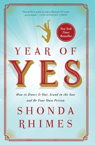 9781476777122: Year of Yes: How to Dance It Out, Stand In the Sun and Be Your Own Person