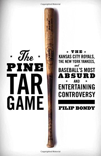 9781476777177: The Pine Tar Game: The Kansas City Royals, the New York Yankees, and Baseball's Most Absurd and Entertaining Controversy