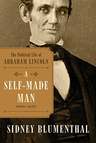 9781476777252: A Self-Made Man: The Political Life of Abraham Lincoln Vol. I, 1809-1849