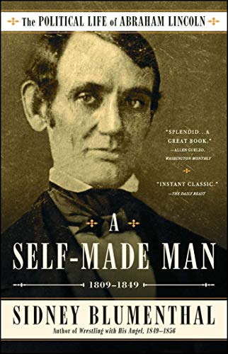 9781476777269: A Self-Made Man: The Political Life of Abraham Lincoln Vol. I, 1809–1849