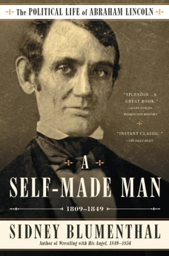 9781476777269: A Self-Made Man: The Political Life of Abraham Lincoln Vol. I, 1809 – 1849
