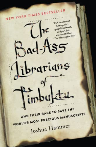 9781476777412: The Bad-Ass Librarians of Timbuktu: And Their Race to Save the World's Most Precious Manuscripts