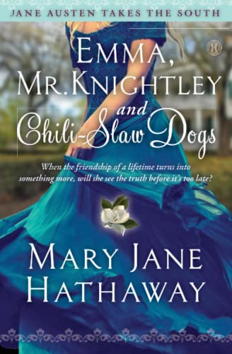 9781476777528: Emma, Mr. Knightley and Chili-Slaw Dogs (Jane Austen Takes the South)