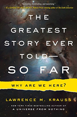 The Greatest Story Ever Told . .: Lawrence M. Krauss