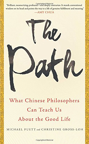The Path: What Chinese Philosophers Can Teach: Gross-Loh, Christine, Puett,