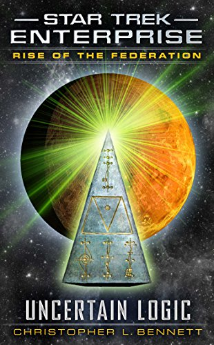 9781476779119: Rise of the Federation: Uncertain Logic (Star Trek: Enterprise)