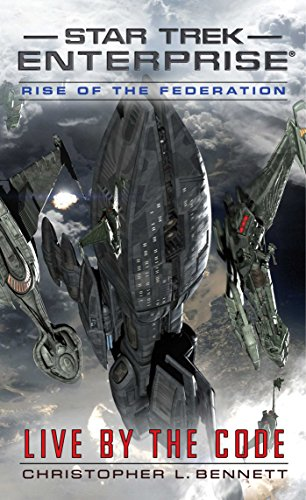 9781476779133: Rise of the Federation: Live by the Code (Star Trek: Enterprise)