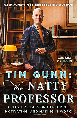 9781476780061: Tim Gunn: The Natty Professor: A Master Class on Mentoring, Motivating, and Making It Work!