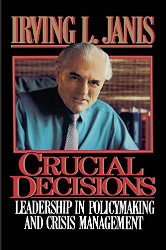 9781476780238: Crucial Decisions: Leadership in Policymaking and Crisis Management