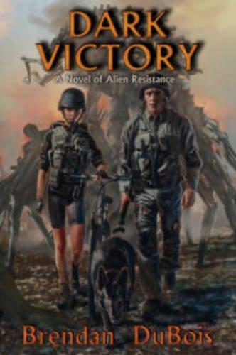 Dark Victory: A Novel of Alien Resistance: Brendan DuBois