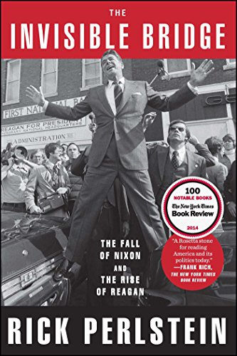 9781476782423: The Invisible Bridge: The Fall of Nixon and the Rise of Reagan