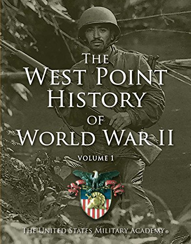 West Point History of World War II, Vol. 1 (The West Point History of Warfare Series): United ...